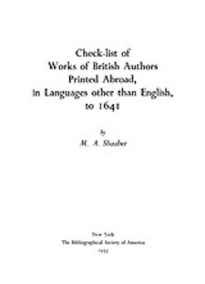 Cover image for Check-list of works of British authors printed abroad, in languages other than English, to 1641