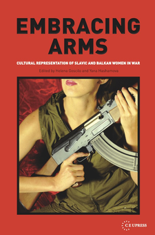 Cover image for Embracing arms: cultural representation of Slavic and Balkan women in war