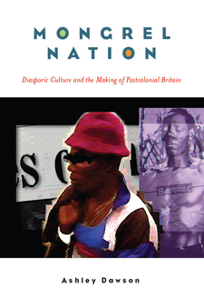 Cover image for Mongrel Nation: Diasporic Culture and the Making of Postcolonial Britain