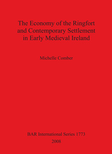 Cover image for The Economy of the Ringfort and Contemporary Settlement in Early Medieval Ireland