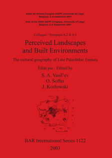 Cover image for Perceived Landscapes and Built Environments: The cultural geography of Late Paleolithic Eurasia
