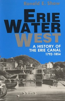 Cover image for Erie water west: a history of the Erie Canal, 1792-1854