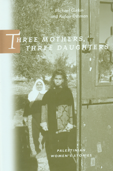 Cover image for Three mothers, three daughters: Palestinian women's stories
