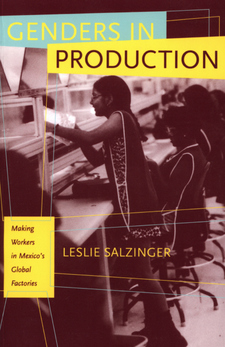 Cover for Genders in production: making workers in Mexico's global factories