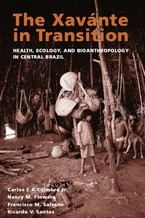 Cover image for The Xavánte in transition: health, ecology, and bioanthropology in central Brazil