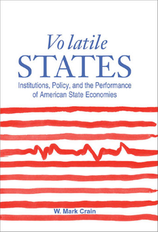 Cover image for Volatile States: Institutions, Policy, and the Performance of American State Economies