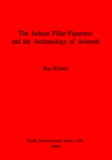 Cover image for The Judean Pillar-Figurines and the Archaeology of Asherah