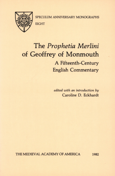 "Cover image for The ""Prophetia Merlini"" of Geoffrey of Monmouth: a fifteenth-century English commentary"