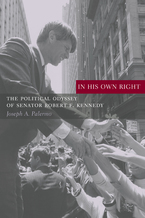 Cover image for In his own right: the political odyssey of Senator Robert F. Kennedy