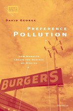 Cover image for Preference Pollution: How Markets Create the Desires We Dislike
