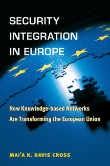 Cover image for Security Integration in Europe: How Knowledge-based Networks Are Transforming the European Union