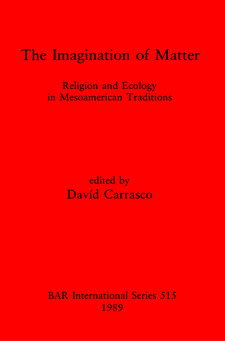 Cover image for The Imagination of Matter: Religion and Ecology in Mesoamerican Traditions