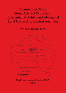 Cover image for Measured on Stone: Stone Artefact Reduction, Residential Mobility, and Aboriginal Land Use in Arid Central Australia