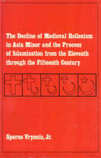 Cover image for The decline of medieval Hellenism in Asia Minor: and the process of Islamization from the eleventh through the fifteenth century