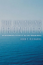Cover image for The unending frontier: an environmental history of the early modern world