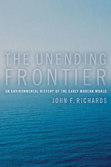 Cover for The unending frontier: an environmental history of the early modern world