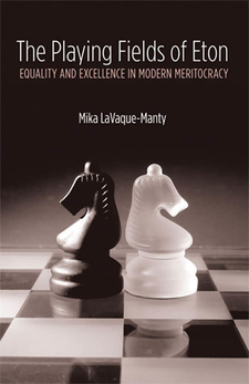 Cover image for The Playing Fields of Eton: Equality and Excellence in Modern Meritocracy