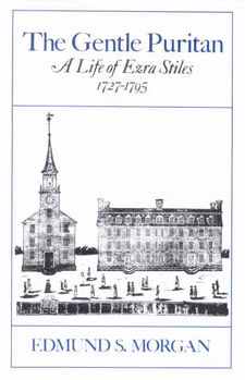 Cover image for The gentle Puritan: a life of Ezra Stiles, 1727-1795
