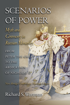 Cover image for Scenarios of Power: Myth and Ceremony in Russian Monarchy From Peter the Great to the Abdication of Nicholas II