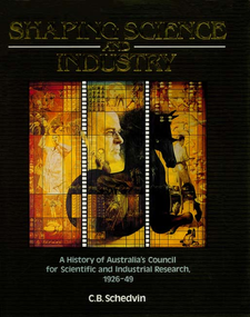 Cover image for Shaping science and industry: a history of Australia's Council for Scientific and Industrial Research, 1926-49