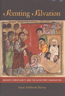 Cover image for Scenting salvation: ancient Christianity and the olfactory imagination