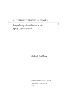 Cover for Multidirectional memory: remembering the Holocaust in the age of decolonization