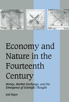 Cover image for Economy and nature in the fourteenth century: money, market exchange, and the emergence of scientific thought