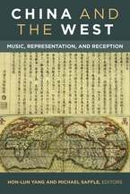 Cover image for China and the West: Music, Representation, and Reception