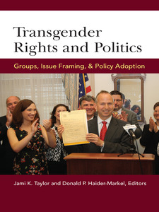 Cover image for Transgender Rights and Politics: Groups, Issue Framing, and Policy Adoption