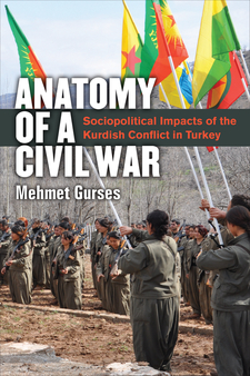 Cover for Anatomy of a Civil War: Sociopolitical Impacts of the Kurdish Conflict in Turkey