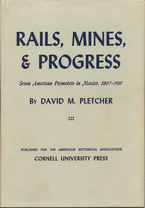 Cover image for Rails, mines, and progress: seven American promoters in Mexico, 1867-1911