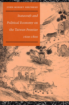 Cover image for Statecraft and political economy on the Taiwan frontier, 1600-1800