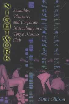 Cover image for Nightwork: sexuality, pleasure, and corporate masculinity in a Tokyo hostess club