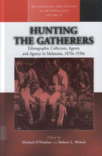 Cover image for Hunting the gatherers: ethnographic collectors, agents and agency in Melanesia, 1870s-1930s