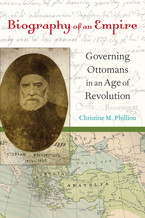 Cover image for Biography of an empire: governing Ottomans in an age of revolution