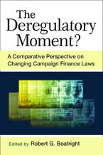 Cover image for The Deregulatory Moment?: A Comparative Perspective on Changing Campaign Finance Laws