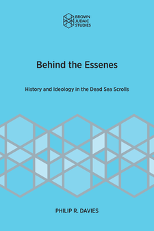 Cover image for Behind the Essenes: History and Ideology in the Dead Sea Scrolls