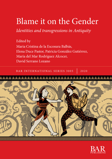 Cover image for Blame it on the Gender: Identities and transgressions in Antiquity