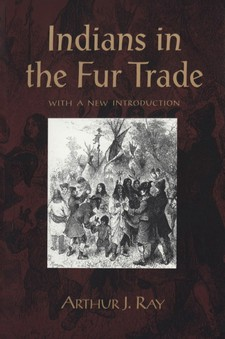 Cover image for Indians in the fur trade: their role as trappers, hunters, and middlemen in the lands southwest of Hudson Bay, 1660-1870: with a new introduction