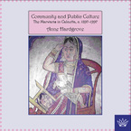Cover image for Community and public culture: the Marwaris in Calcutta, 1897-1997