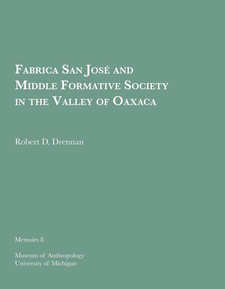 Cover image for Fabrica San Jose and Middle Formative Society in the Valley of Oaxaca