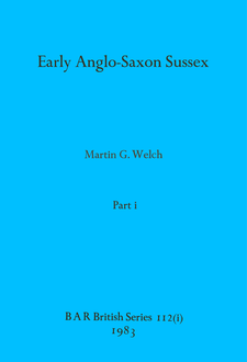 Cover image for Early Anglo-Saxon Sussex, Parts i and ii