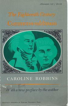 Cover image for The eighteenth-century commonwealthman: studies in the transmission, development and circumstance of English liberal thought from the restoration of Charles II until the war with the thirteen colonies