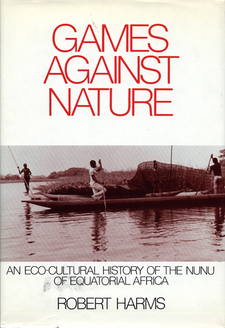Cover image for Games against nature: an eco-cultural history of the Nunu of equatorial Africa