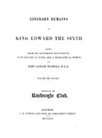 Cover image for Literary remains of King Edward the Sixth: Ed. from his autograph manuscripts, with historical notes, and a biographical memoir, Vol. 2