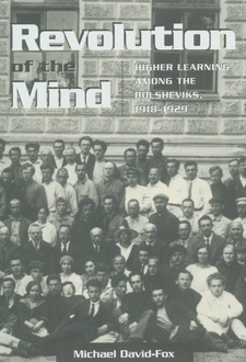 Cover image for Revolution of the mind: higher learning among the Bolsheviks, 1918-1929