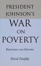 Cover image for President Johnson's war on poverty: rhetoric and history
