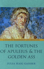 Cover image for The fortunes of Apuleius and the Golden Ass: a study in transmission and reception