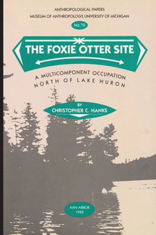 Cover image for The Foxie Otter Site: A Multicomponent Occupation North of Lake Huron