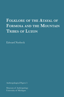 Cover image for Folklore of the Atayal of Formosa and the Mountain Tribes of Luzon
